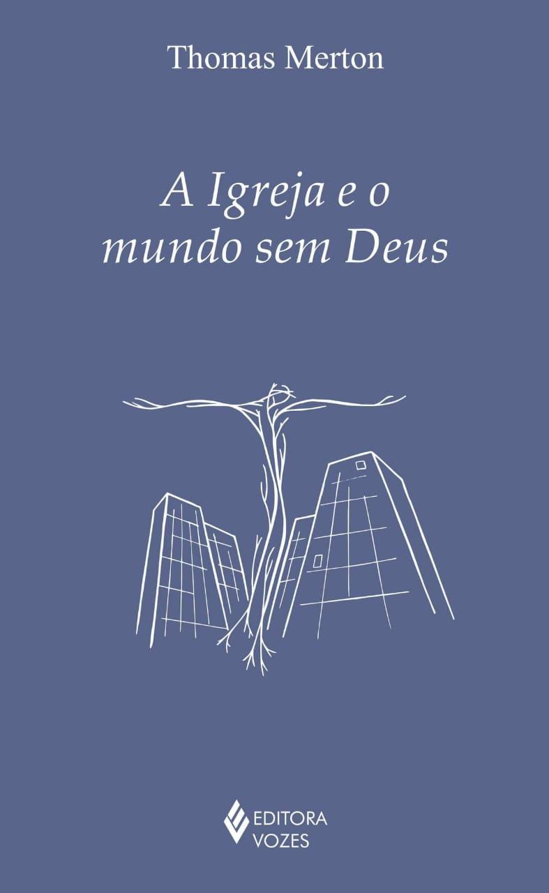 Igreja e o Mundo sem Deus, A