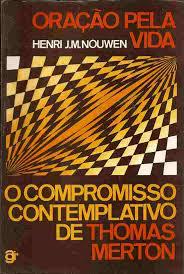 Oração pela Vida - O compromisso contemplativo de Thomas Merton