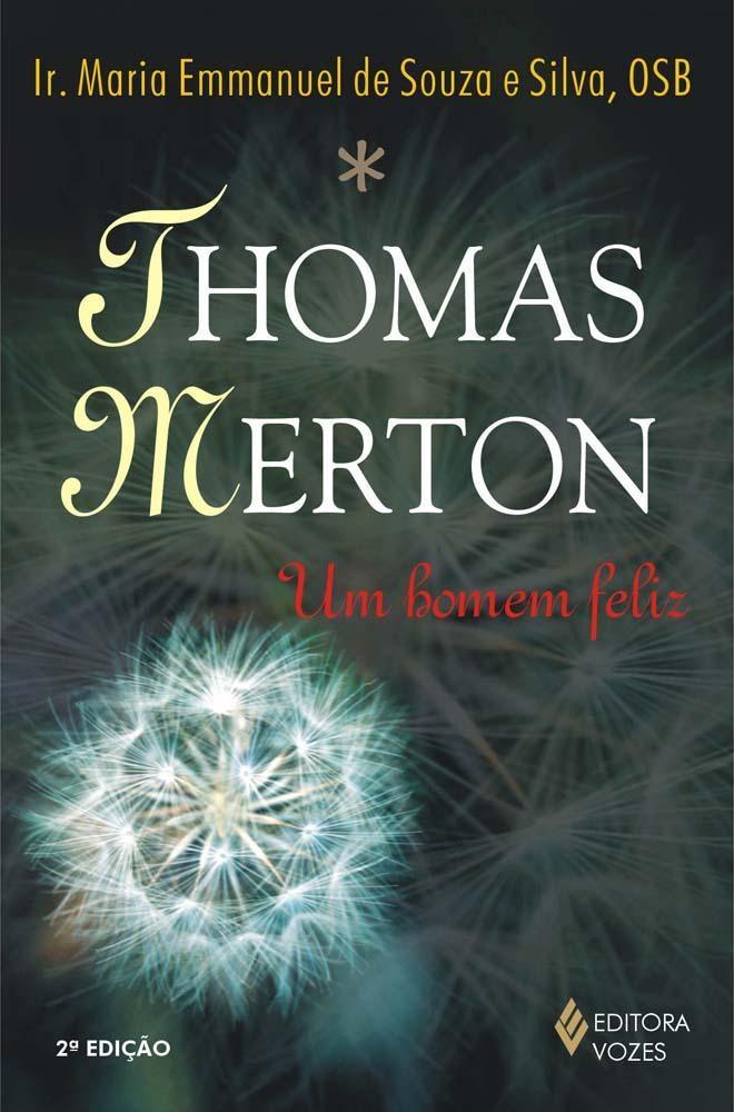 Thomas Merton - Um homem feliz